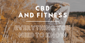 The many benefits of using CBD as part of your fitness routine